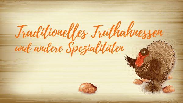 Titelbild zur Veranstaltung : Thanksgiving Day Truthahnessen