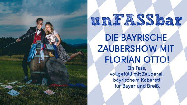 Titelbild zur Veranstaltung : unFASSbar: die bayrische Zaubershow mit Florian Otto